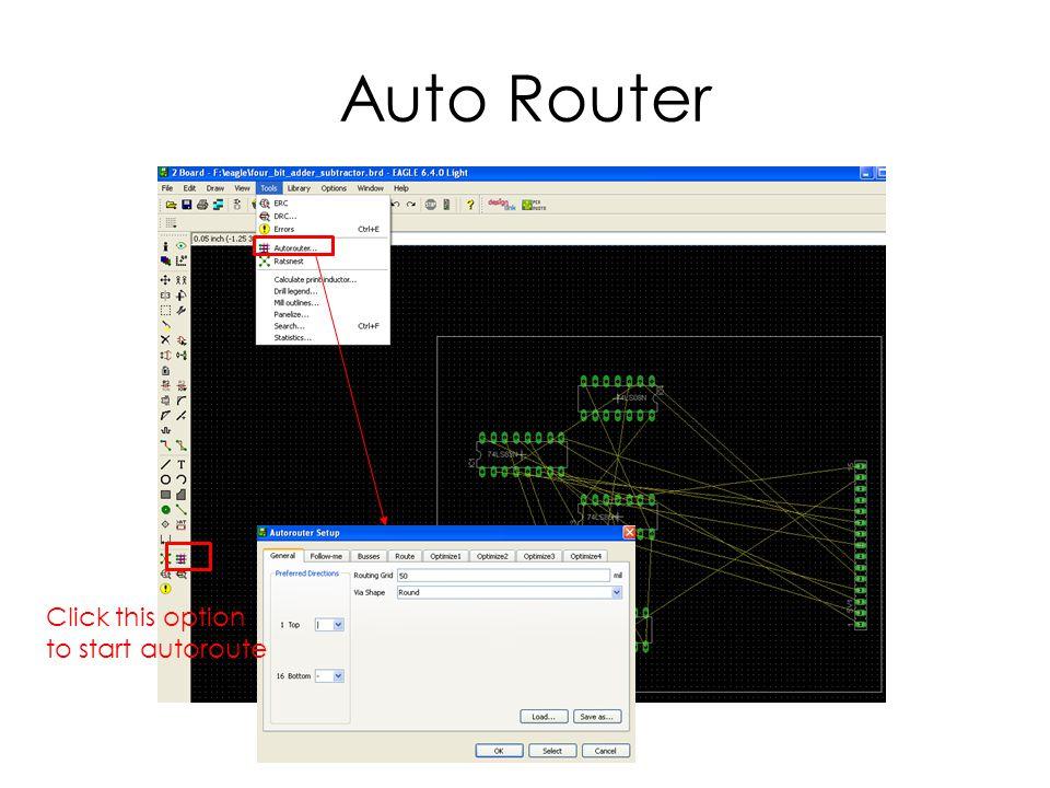 Auto Router Click this option to start autoroute