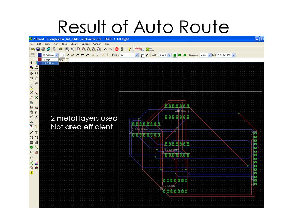 Result of Auto Route 2 metal layers used Not area efficient