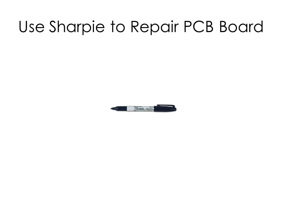 Use Sharpie to Repair PCB Board