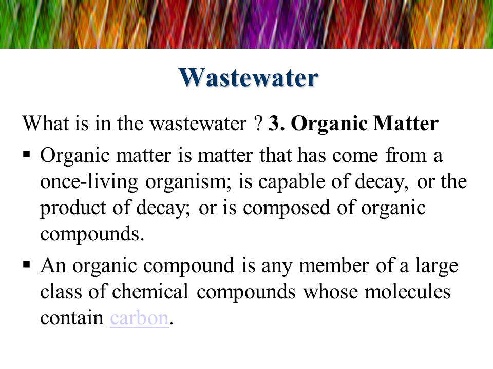 Wastewater What is in the wastewater .3.