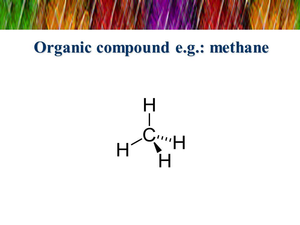 Organic compound e.g.: methane