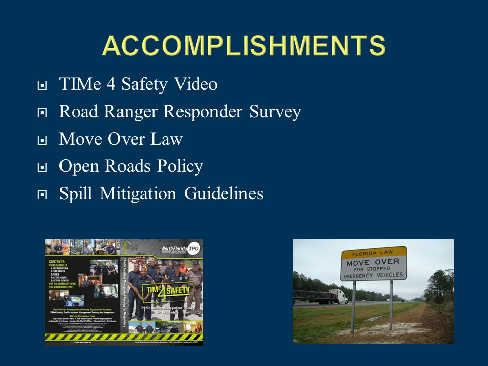  TIMe 4 Safety Video  Road Ranger Responder Survey  Move Over Law  Open Roads Policy  Spill Mitigation Guidelines