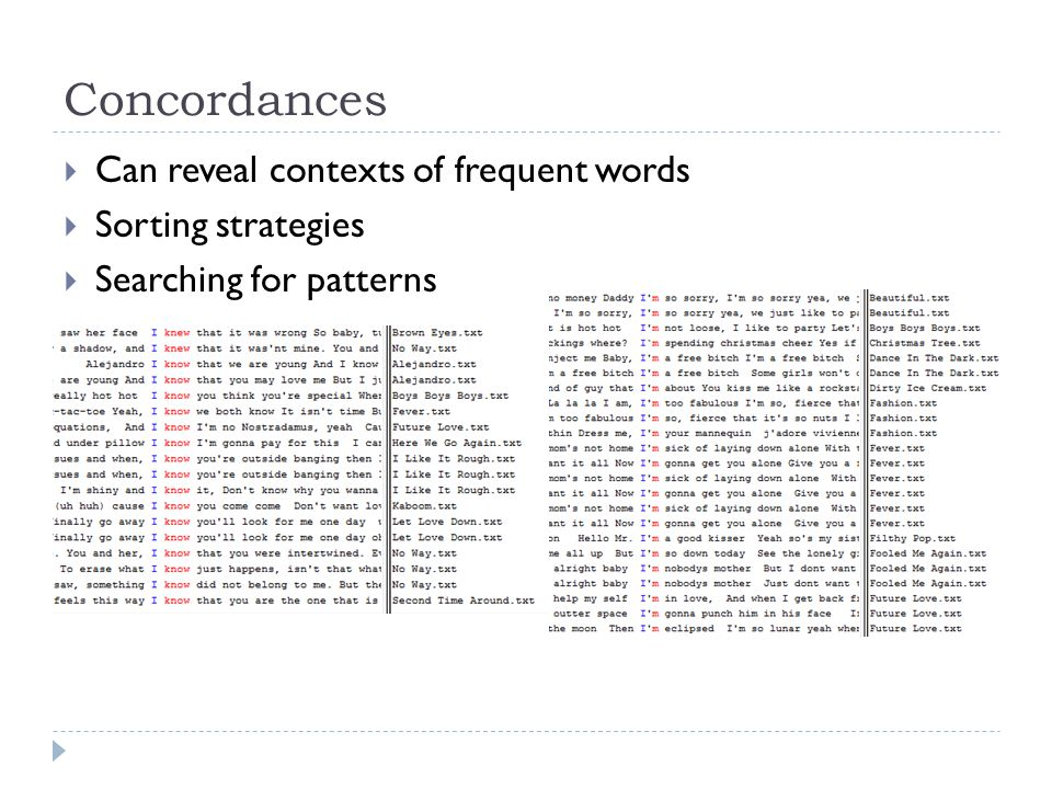  Can reveal contexts of frequent words  Sorting strategies  Searching for patterns