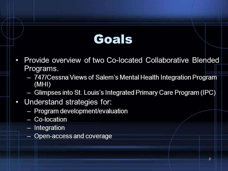 2 Goals Provide overview of two Co-located Collaborative Blended Programs.