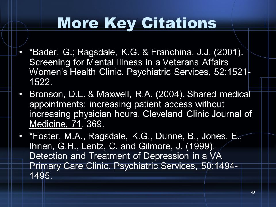 43 More Key Citations *Bader, G.; Ragsdale, K.G. & Franchina, J.J.