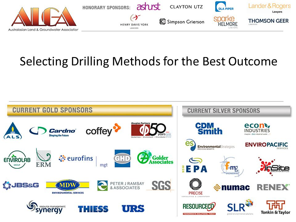 Presented by: Terrence Gill (STATS) Mathew Bulmer (MDWES) Peter Grimwood (DIRECT PUSH PROBE) Selecting Drilling Methods for the Best Outcome