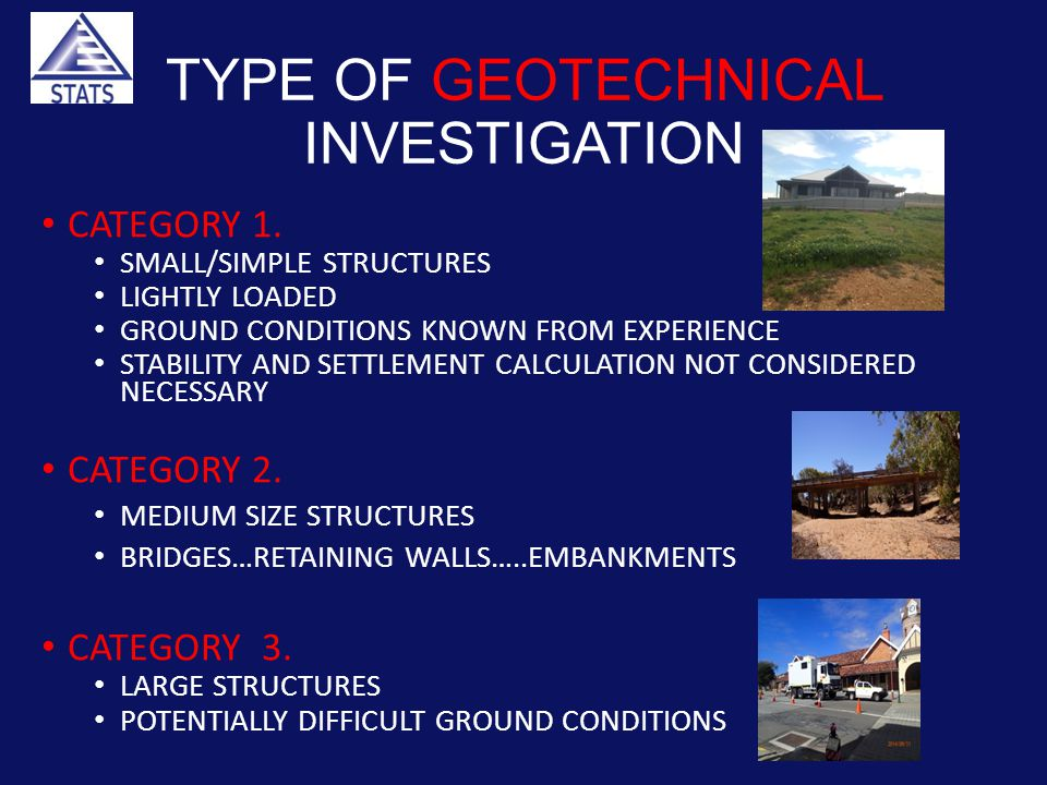 TYPE OF GEOTECHNICAL INVESTIGATION CATEGORY 1.