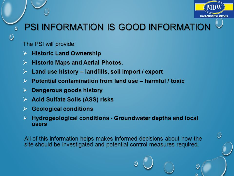 PSI INFORMATION IS GOOD INFORMATION The PSI will provide:  Historic Land Ownership  Historic Maps and Aerial Photos.