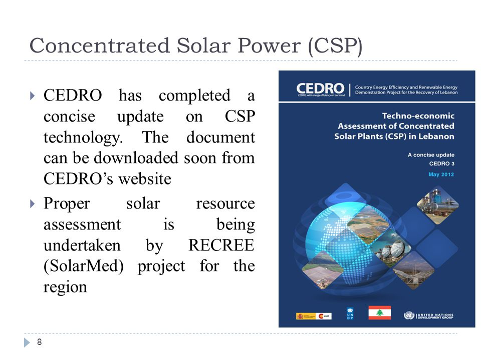 Concentrated Solar Power (CSP) 8  CEDRO has completed a concise update on CSP technology.