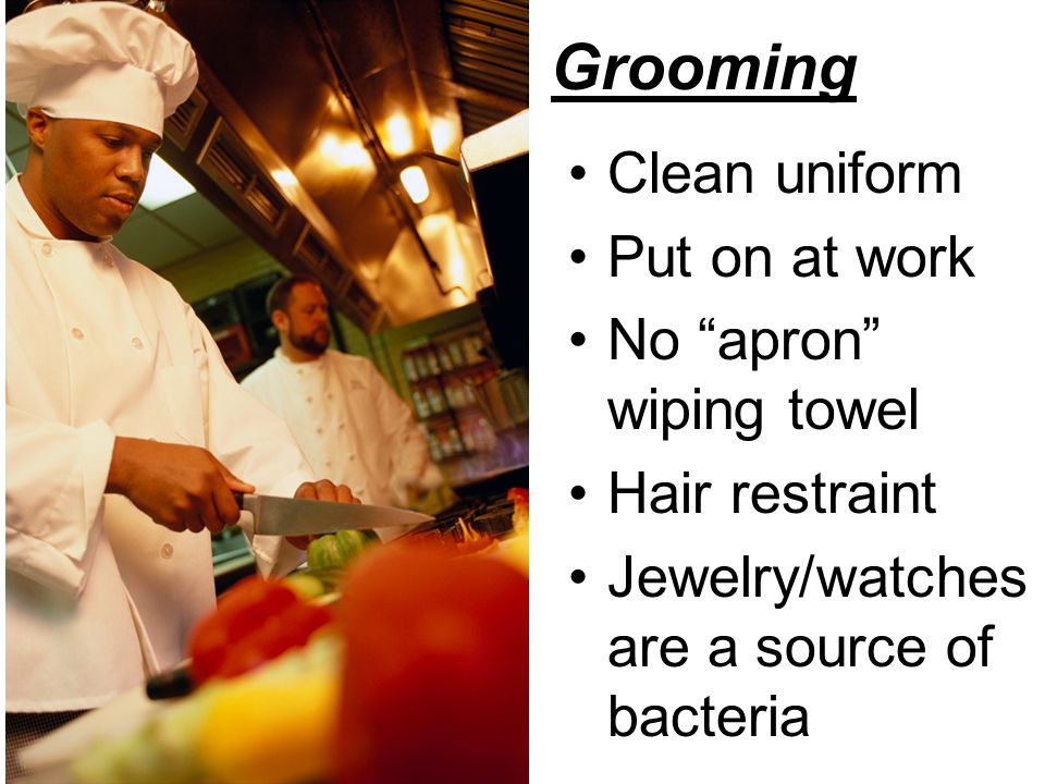 """Grooming Clean uniform Put on at work No """"apron"""" wiping towel Hair restraint Jewelry/watches are a source of bacteria"""