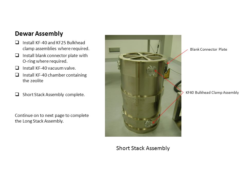 Dewar Assembly  Install KF-40 and KF25 Bulkhead clamp assemblies where required.