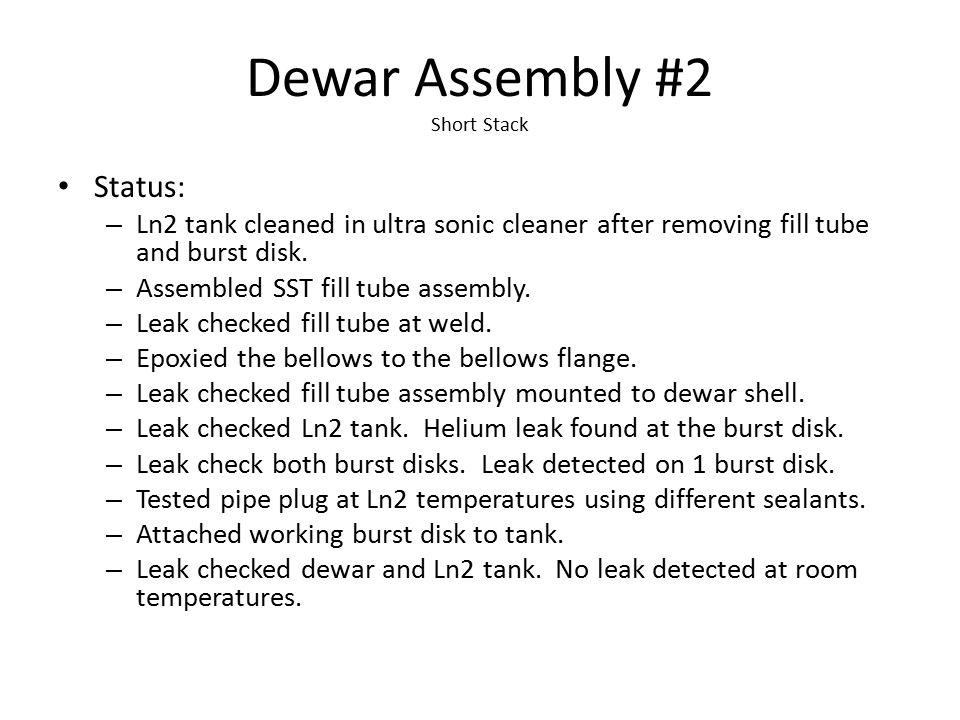 Dewar Assembly Fill Tube Assembly SST Bellows Bellows Flange LN2 Tank Bellows Enclosure Flange G-10 Fill Tube Dewar Shell