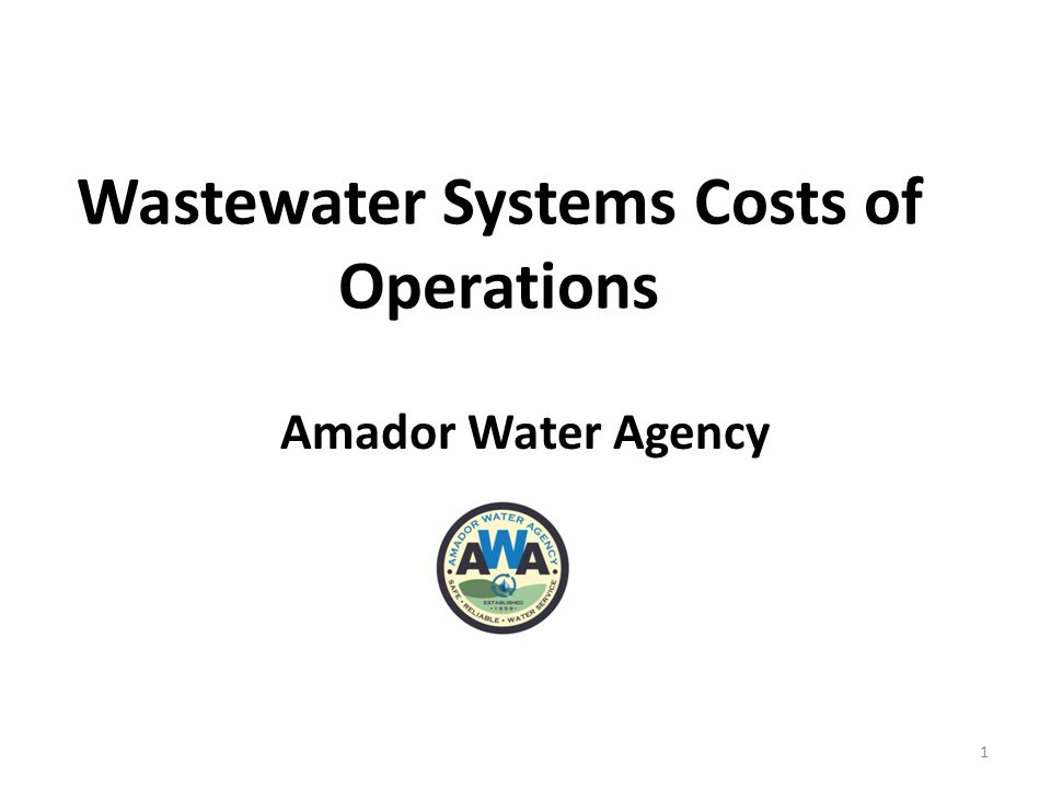 Wastewater Systems Costs of Operations Amador Water Agency 1