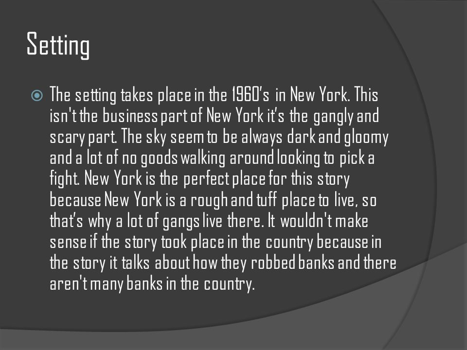 Setting  The setting takes place in the 1960's in New York.