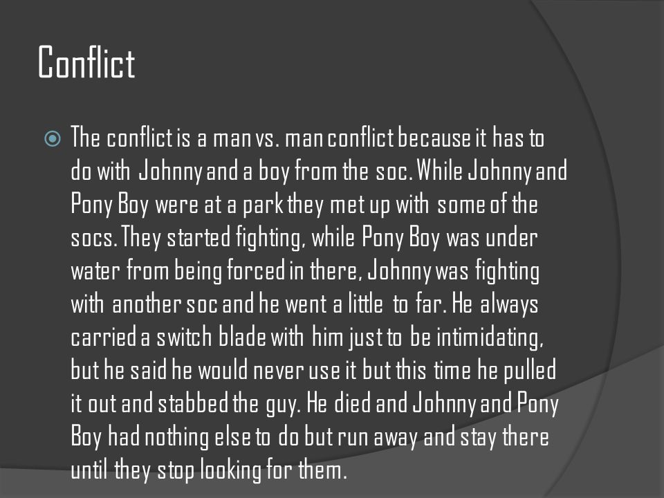 Conflict  The conflict is a man vs.