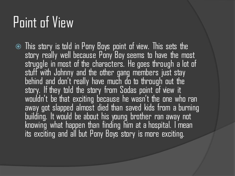 Point of View  This story is told in Pony Boys point of view.