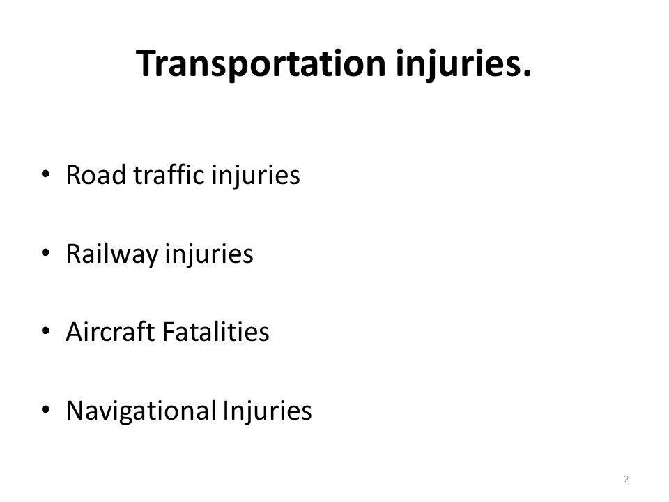 Transportation injuries.