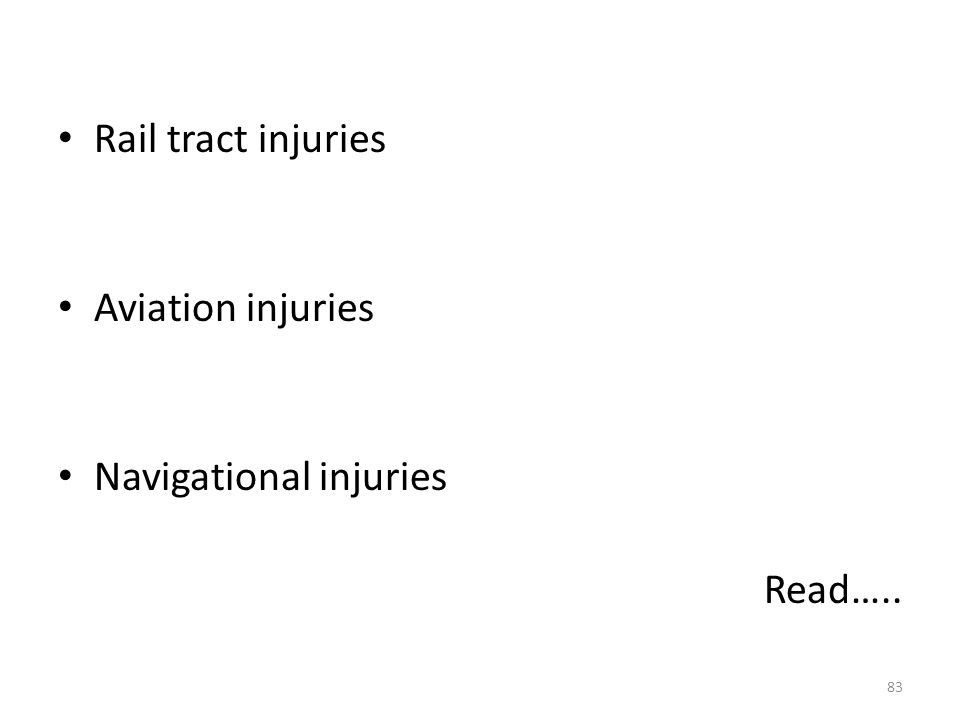 Rail tract injuries Aviation injuries Navigational injuries Read….. 83