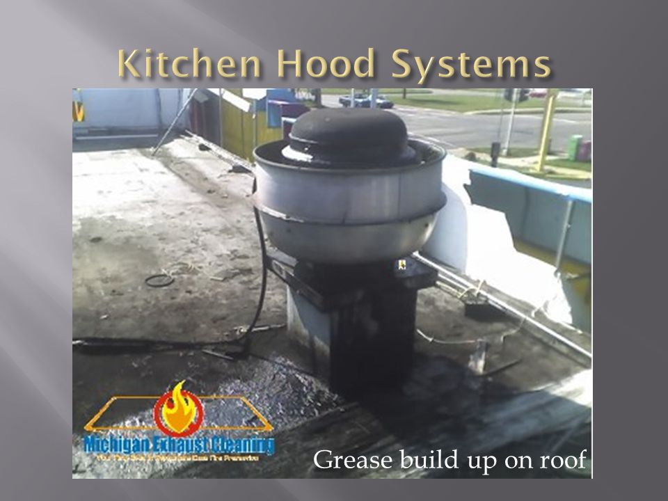 Grease build up on roof
