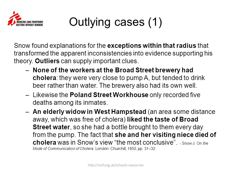 Outlying cases (1) Snow found explanations for the exceptions within that radius that transformed the apparent inconsistencies into evidence supportin