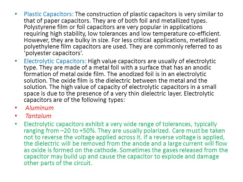 Plastic Capacitors: The construction of plastic capacitors is very similar to that of paper capacitors.
