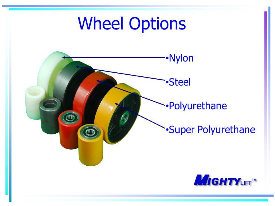 Wheel Options Nylon Steel Polyurethane Super Polyurethane
