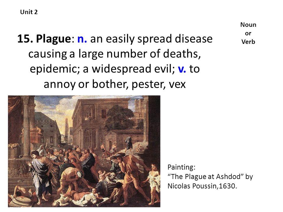 15. Plague: n.