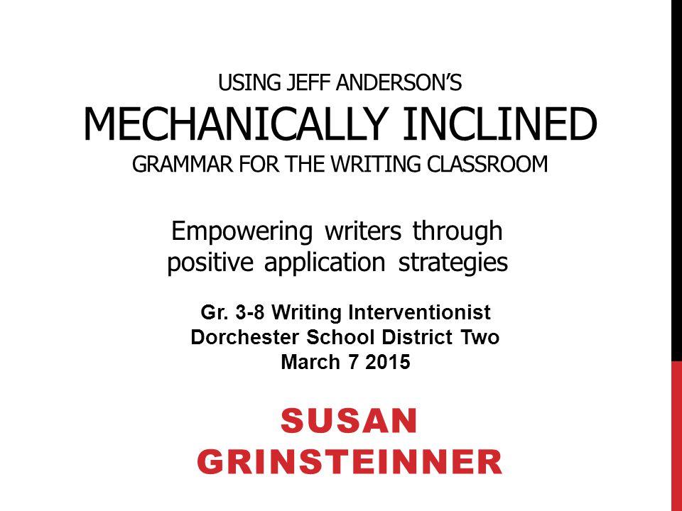WEAVING GRAMMAR AND MECHANICS INTO WRITER'S WORKSHOP