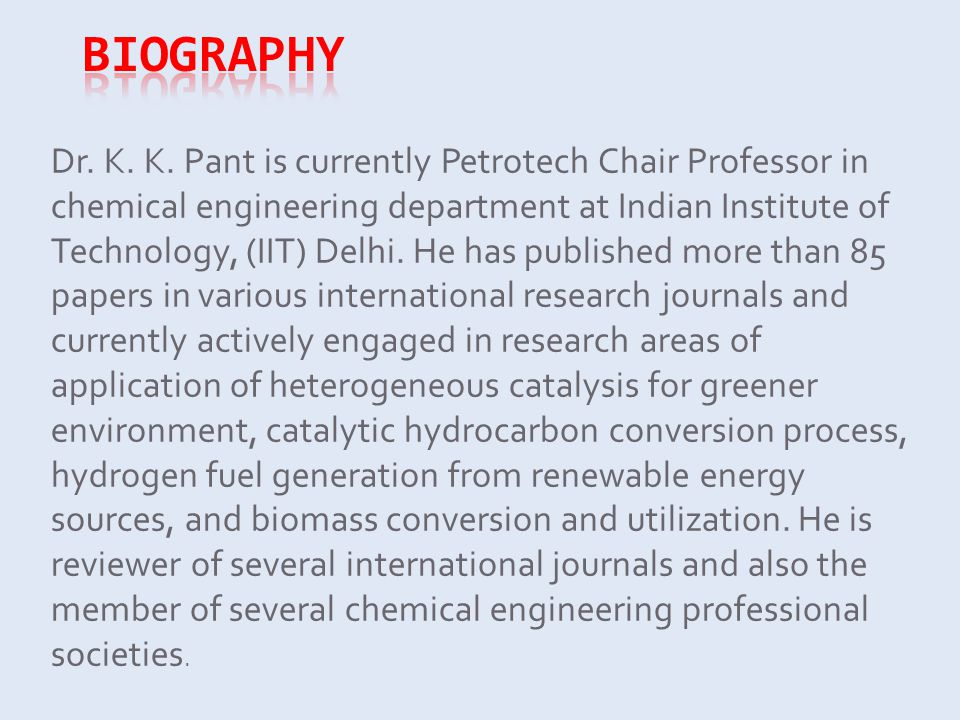 Dr. K. K. Pant is currently Petrotech Chair Professor in chemical engineering department at Indian Institute of Technology, (IIT) Delhi. He has publis