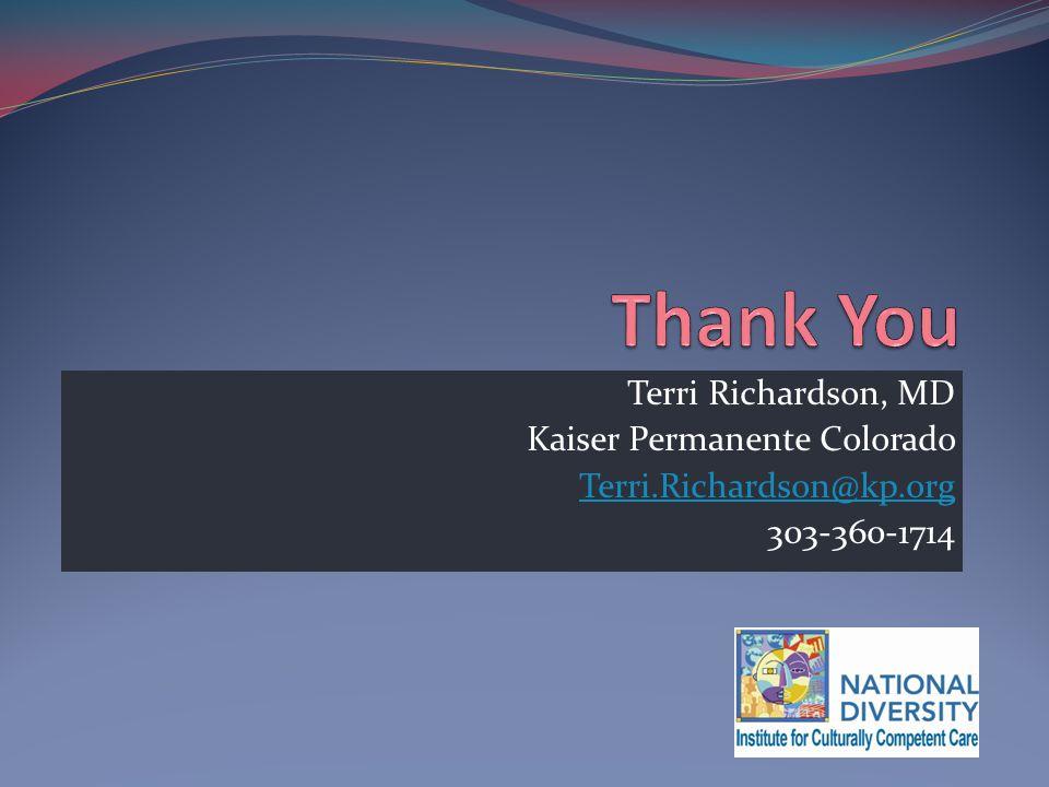 Terri Richardson, MD Kaiser Permanente Colorado Terri.Richardson@kp.org 303-360-1714