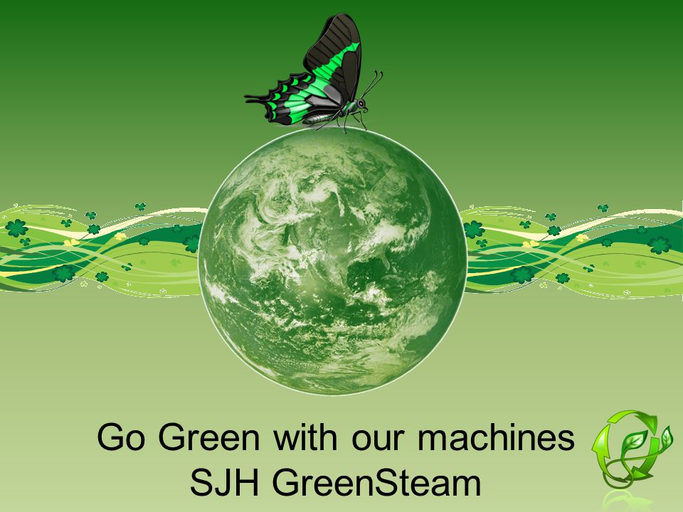 Go Green with our machines SJH GreenSteam