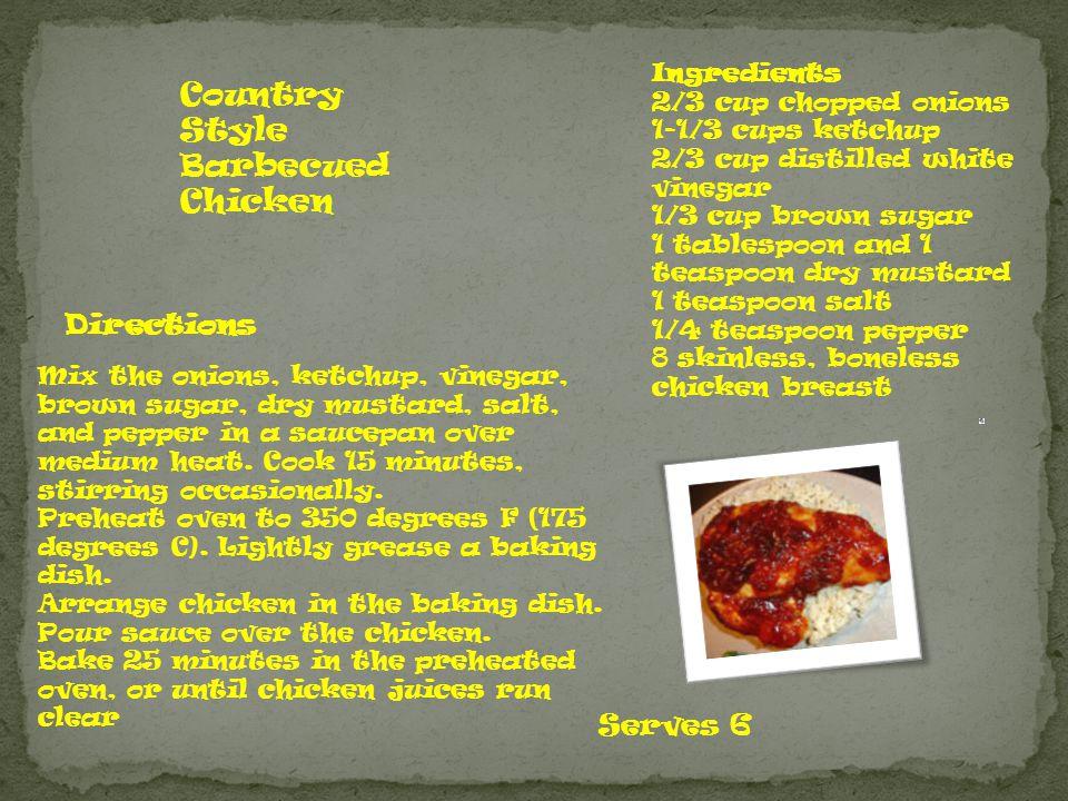 Ingredients 2/3 cup chopped onions 1-1/3 cups ketchup 2/3 cup distilled white vinegar 1/3 cup brown sugar 1 tablespoon and 1 teaspoon dry mustard 1 teaspoon salt 1/4 teaspoon pepper 8 skinless, boneless chicken breast Directions Mix the onions, ketchup, vinegar, brown sugar, dry mustard, salt, and pepper in a saucepan over medium heat.