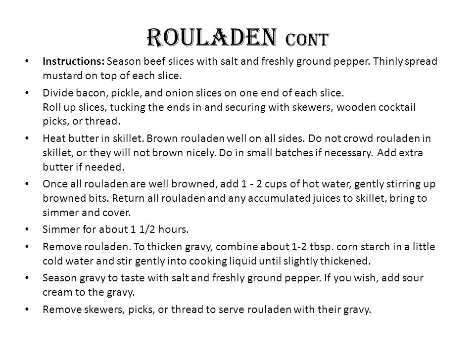 ROULADEN cont Instructions: Season beef slices with salt and freshly ground pepper.