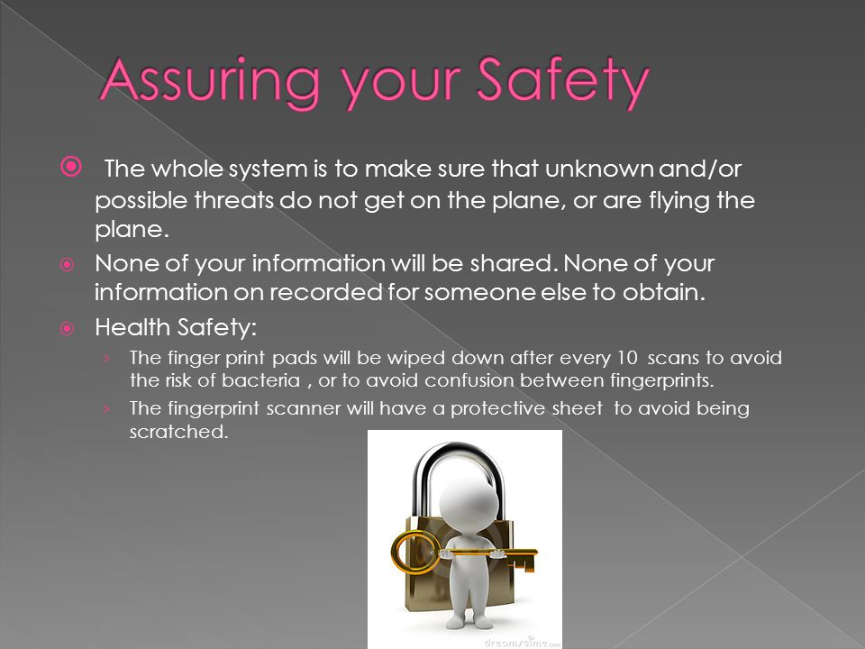  The whole system is to make sure that unknown and/or possible threats do not get on the plane, or are flying the plane.