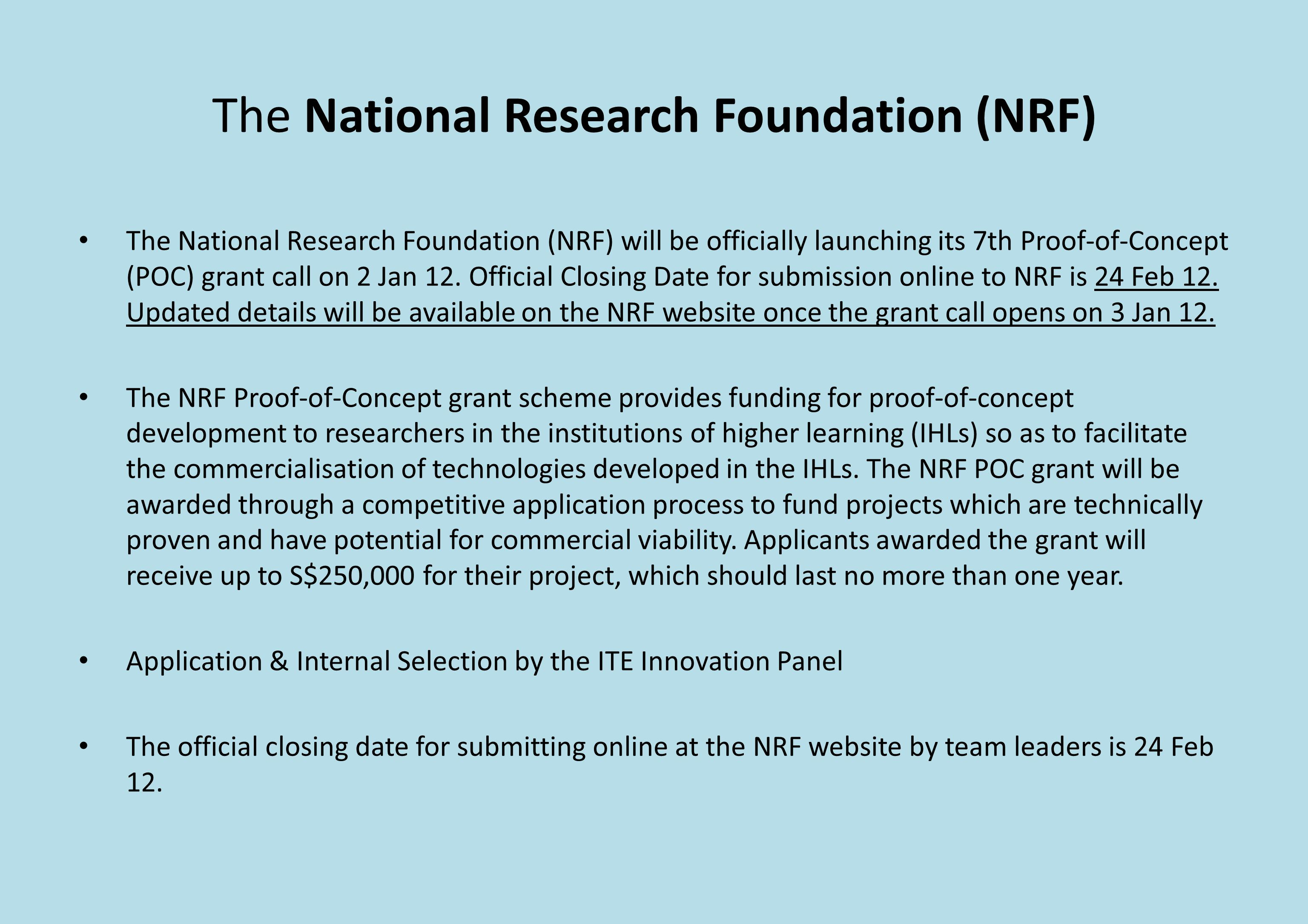 The National Research Foundation (NRF) The National Research Foundation (NRF) will be officially launching its 7th Proof-of-Concept (POC) grant call on 2 Jan 12.