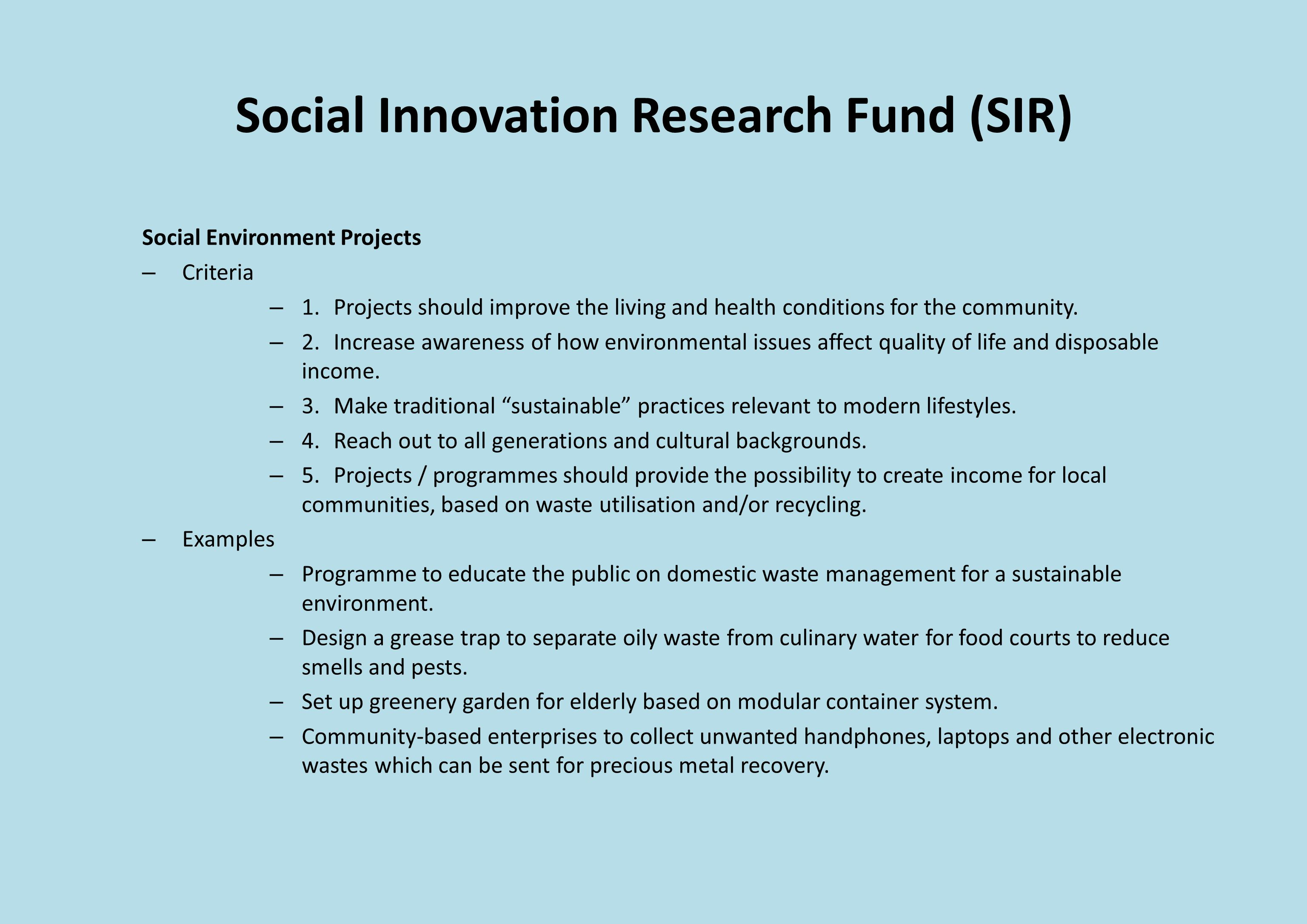 Social Innovation Research Fund (SIR) Social Environment Projects – Criteria – 1.Projects should improve the living and health conditions for the community.