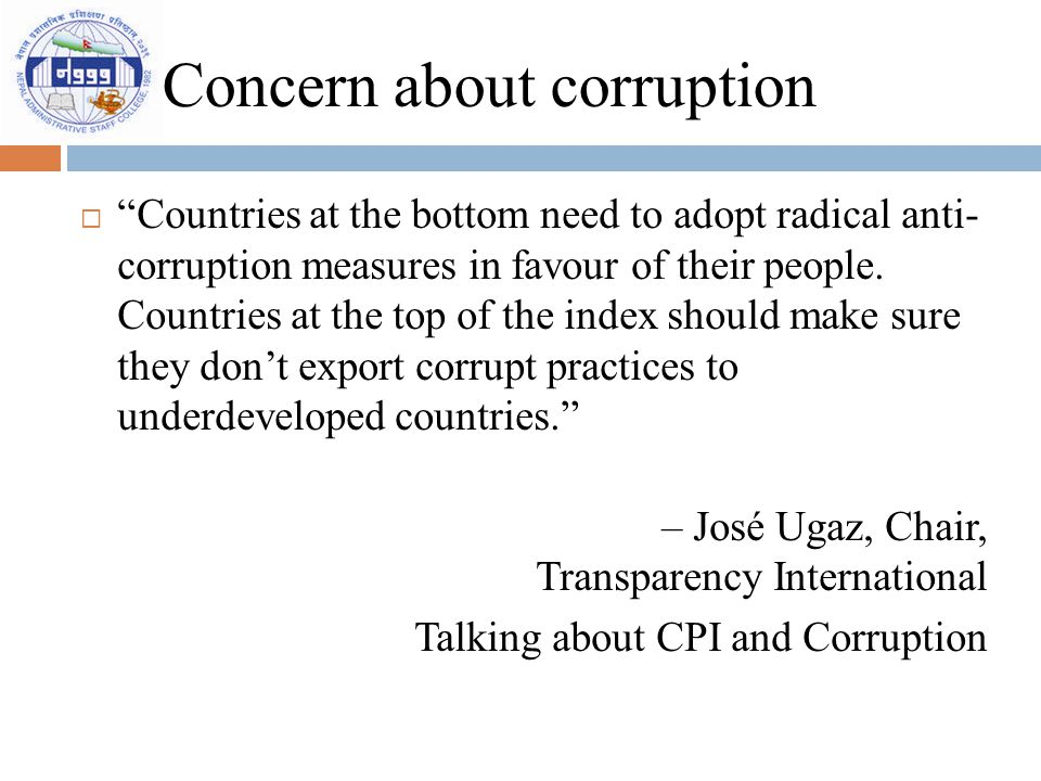 "Concern about corruption  ""Countries at the bottom need to adopt radical anti- corruption measures in favour of their people. Countries at the top of"