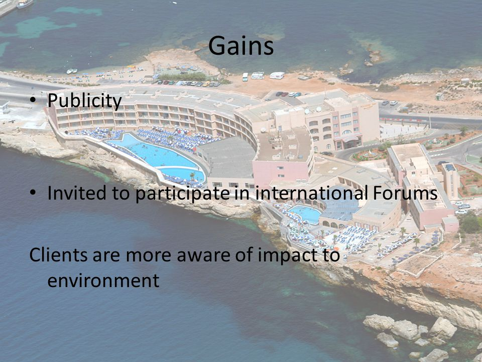Gains Publicity Invited to participate in international Forums Clients are more aware of impact to environment