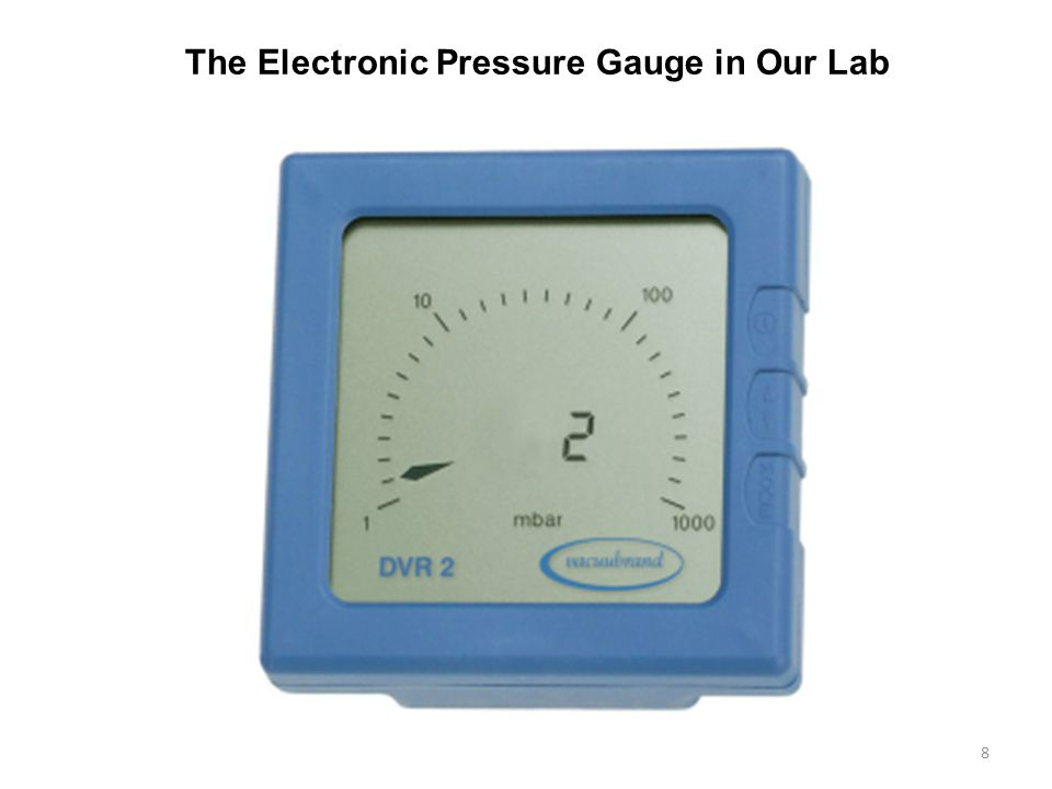 The Electronic Pressure Gauge in Our Lab 8