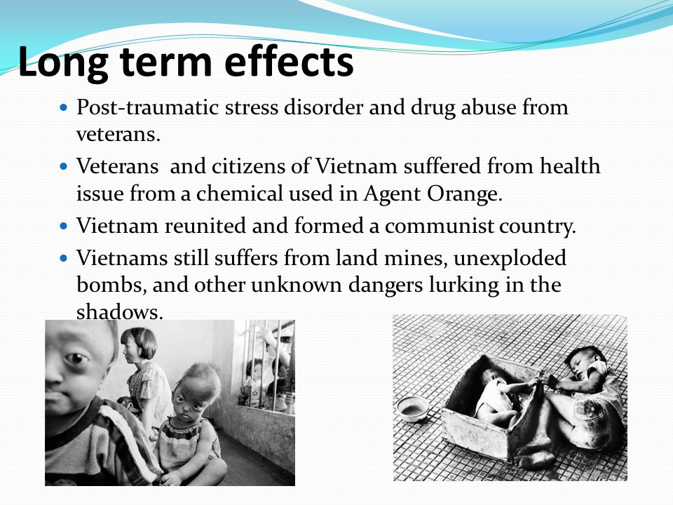 Long term effects Post-traumatic stress disorder and drug abuse from veterans.