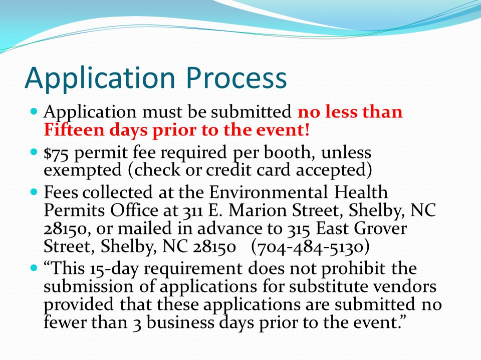 Application Process Application must be submitted no less than Fifteen days prior to the event.