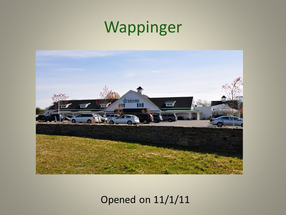 Wappinger Opened on 11/1/11