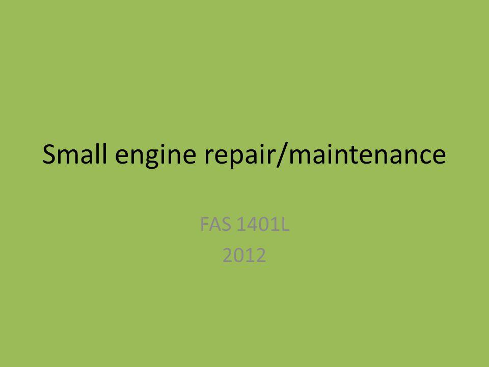 Small engine repair/maintenance FAS 1401L 2012