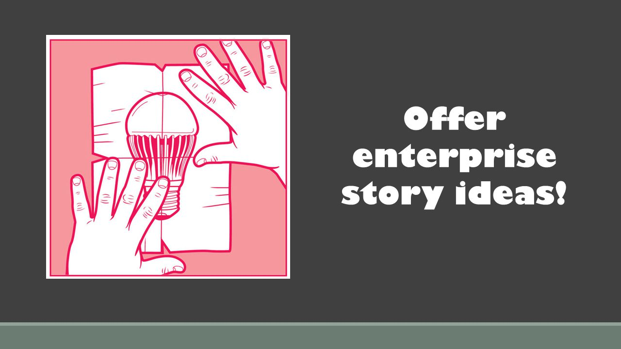 Offer enterprise story ideas!