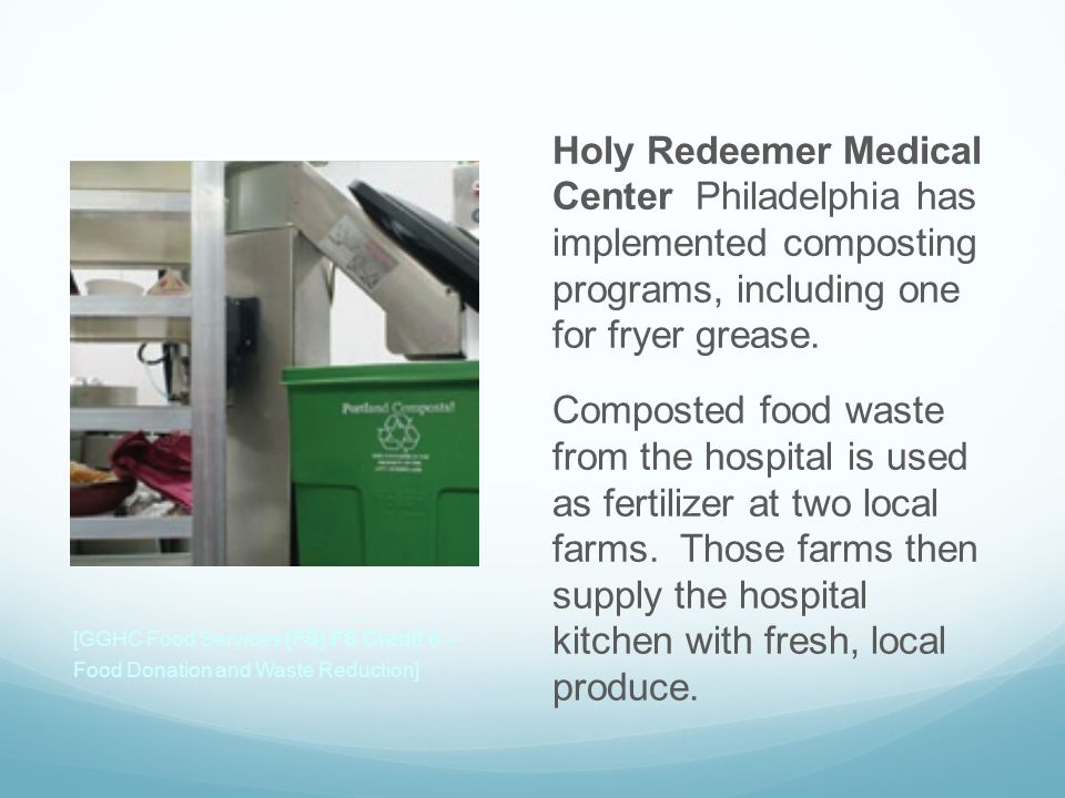 Holy Redeemer Medical Center Philadelphia has implemented composting programs, including one for fryer grease.
