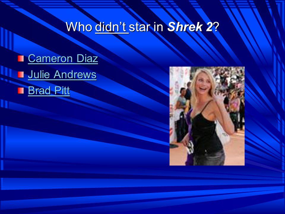 Who didn't star in Shrek 2.