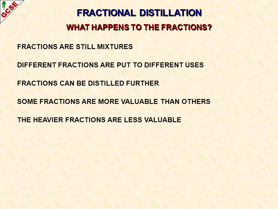 FRACTIONAL DISTILLATION WHAT HAPPENS TO THE FRACTIONS.