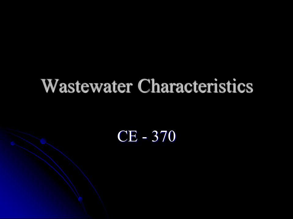 Wastewater Characteristics CE - 370