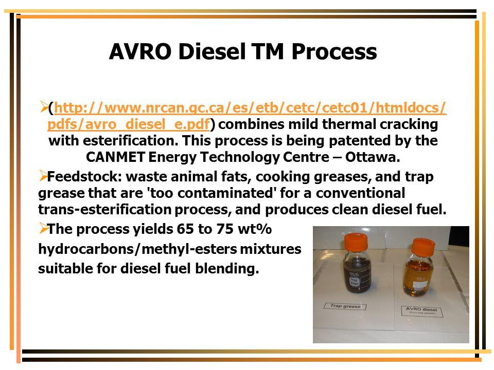 AVRO Diesel TM Process  (http://www.nrcan.gc.ca/es/etb/cetc/cetc01/htmldocs/ pdfs/avro_diesel_e.pdf) combines mild thermal cracking with esterificati