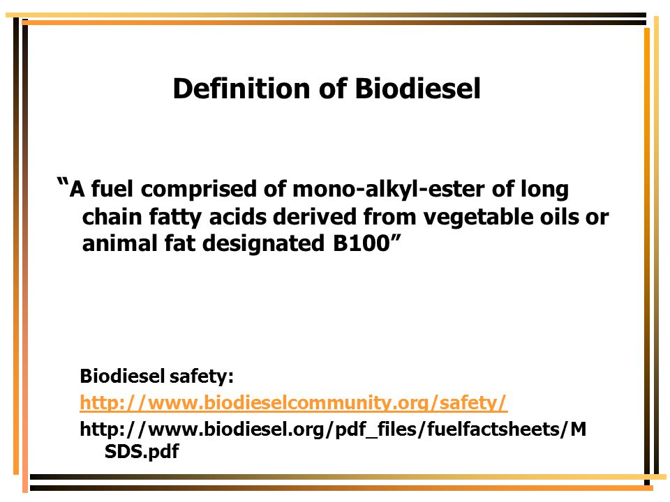 Quality*  Biodiesel should be analyzed before being sent to storage.